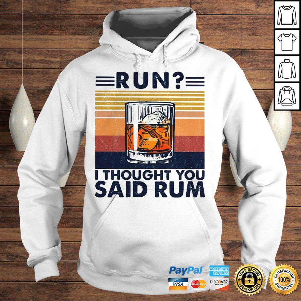 Run I thought you said rum Wine vintage shirt Hoodie