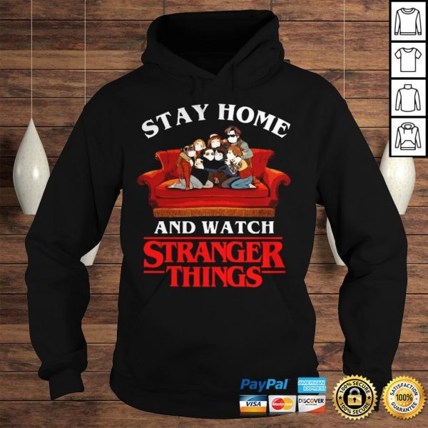 Stay Home And Watch Stranger Things Shirt Hoodie