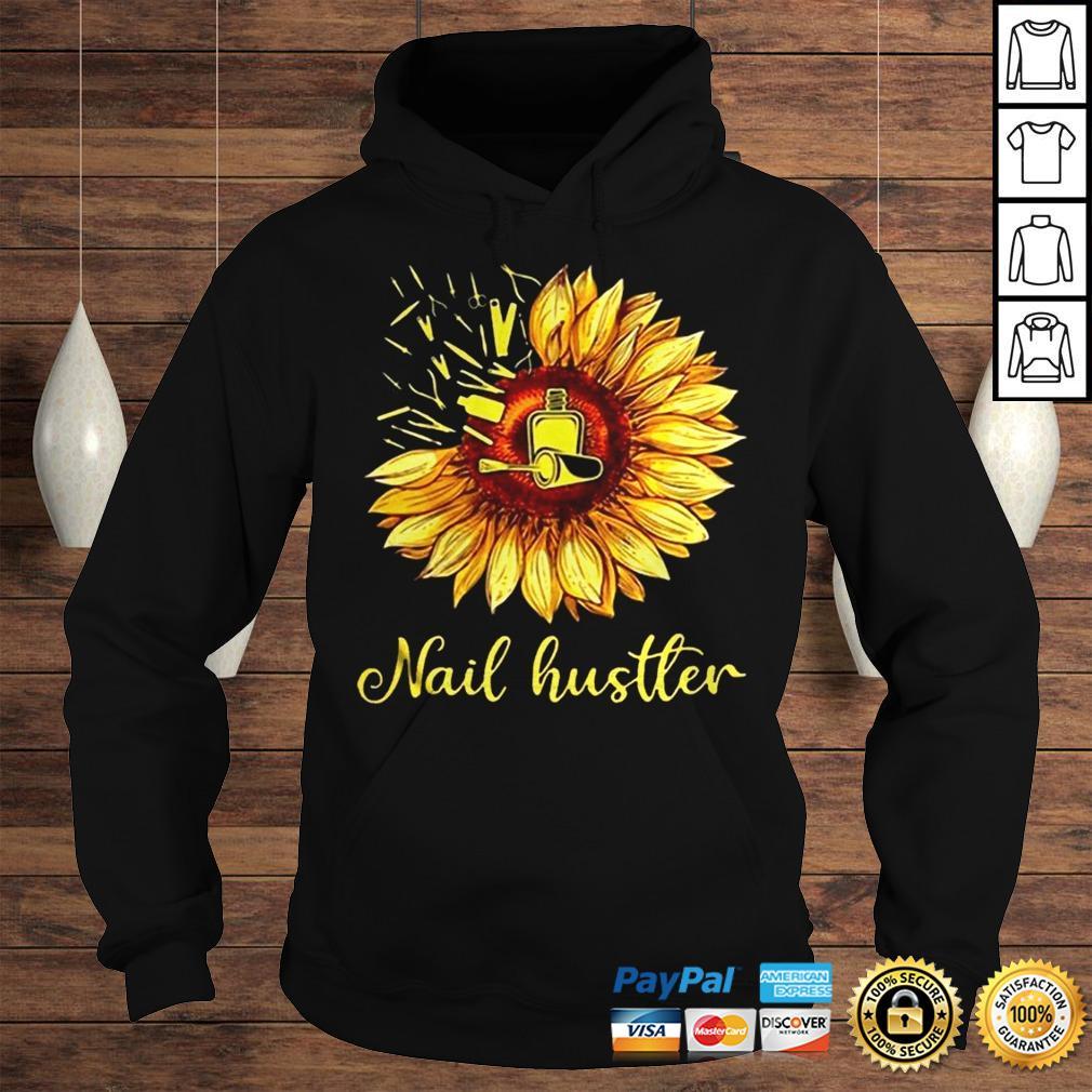 Sunflower Nail Hustler Shirt Hoodie