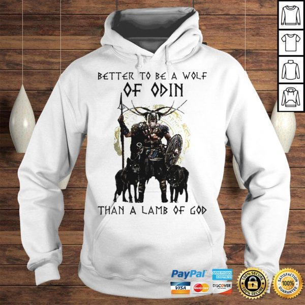 Vikings Better To Be A Wolf Of Odin Than A Lamb Of God Shirt Hoodie