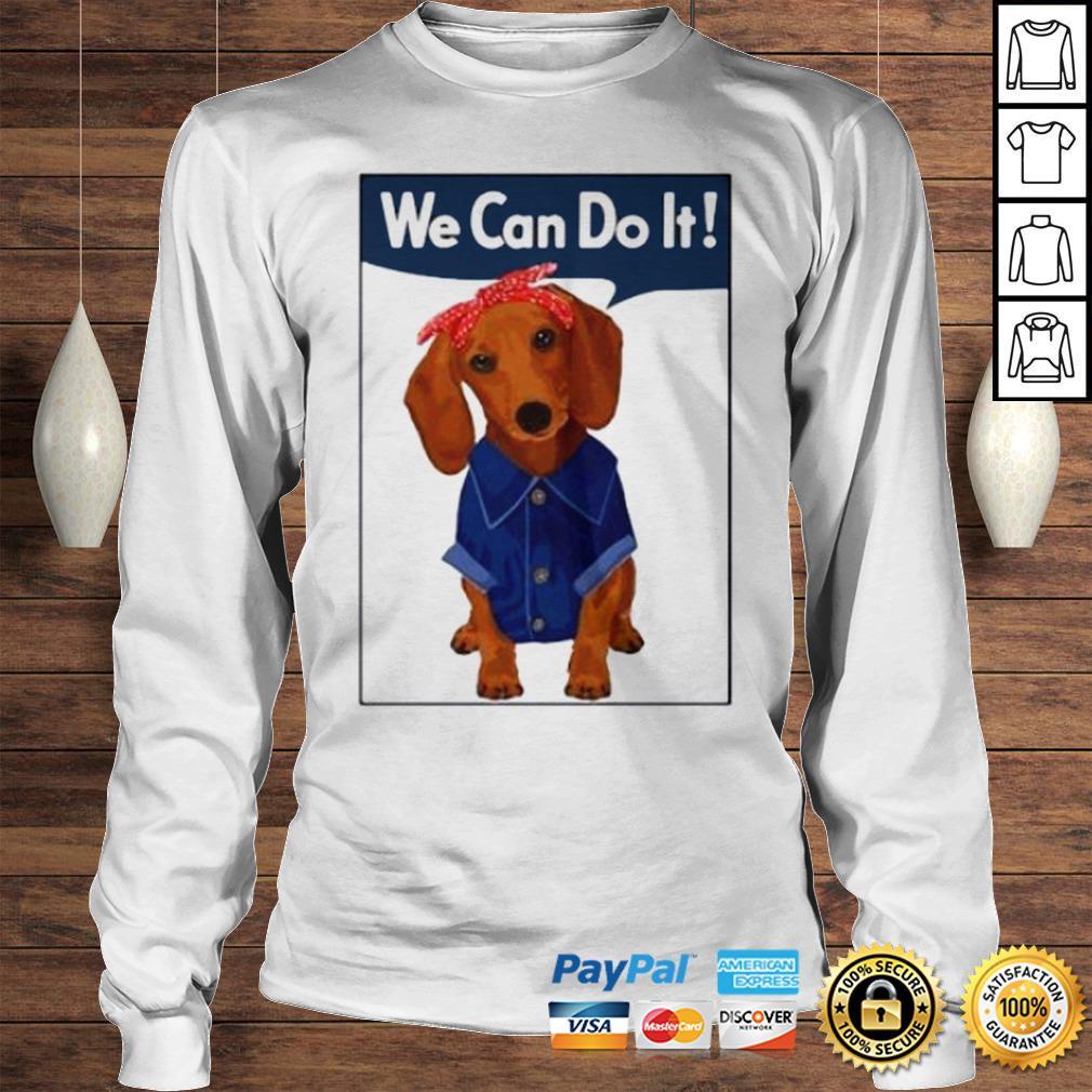 Daschund We Can Do It Shirt Longsleeve Tee Unisex