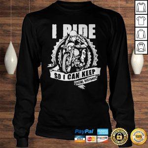 I Ride So I Can Keep Social Distance Hoodi