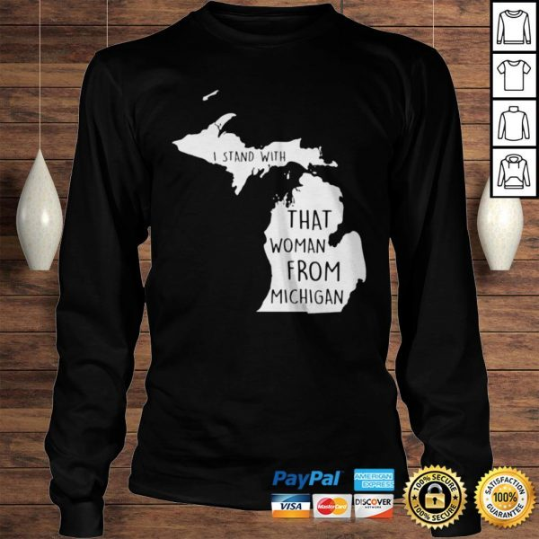 I stand with that woman from michigan TShirt Longsleeve Tee Unisex