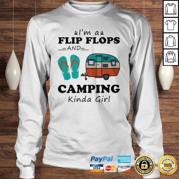 Im A Flip Flops And Camping Kinda Girl Shirt TShirt Longsleeve Tee Unisex