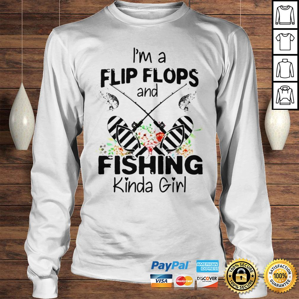 Im a flip flops and fishing kinda girl shirt Longsleeve Tee Unisex