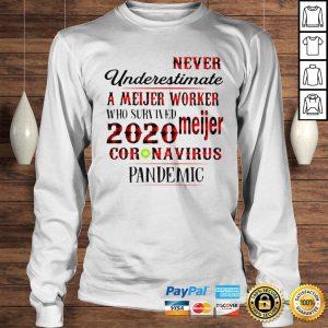 Never underestimate a dunkin worker who survived 2020 Meijer coronavirus pandemic shirt Longsleeve Tee Unisex