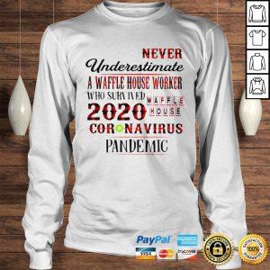 Never underestimate a dunkin worker who survived 2020 Waffle House coronavirus pandemic shirt Longsleeve Tee Unisex