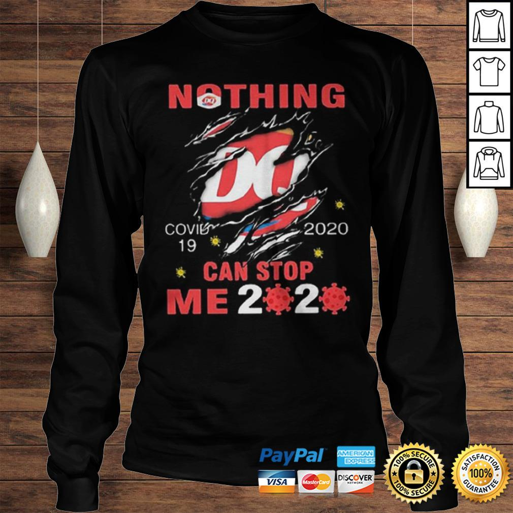 Nothing Dairy Queen Covid19 2020 can stop me 2020 shirts Longsleeve Tee Unisex