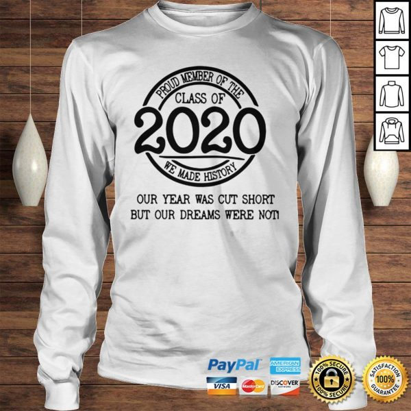 Proud member of the class of 2020 we made history our year was cut short shirt Longsleeve Tee Unisex