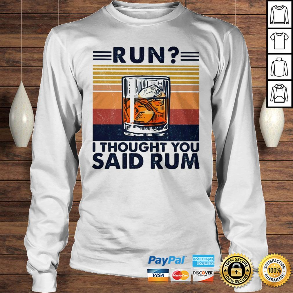Run I thought you said rum Wine vintage shirt Longsleeve Tee Unisex
