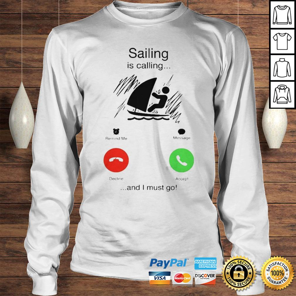 Sailing is calling and i must go shirt Longsleeve Tee Unisex
