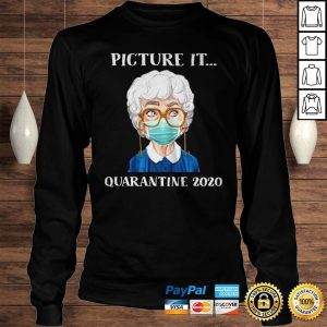 Sophia Petrillo The Golden Girls Face Mask Picture It Quarantine 2020 Shirt Longsleeve Tee Unisex