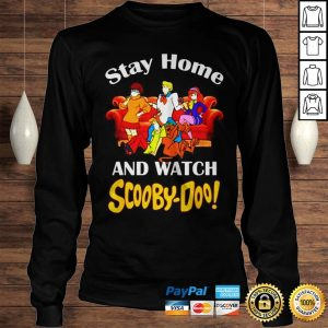 Stay home and watch Scooby Doo shirt Longsleeve Tee Unisex