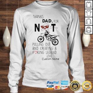 Thank dad for not pulling out and creating a fucking legend love shirt Longsleeve Tee Unisex