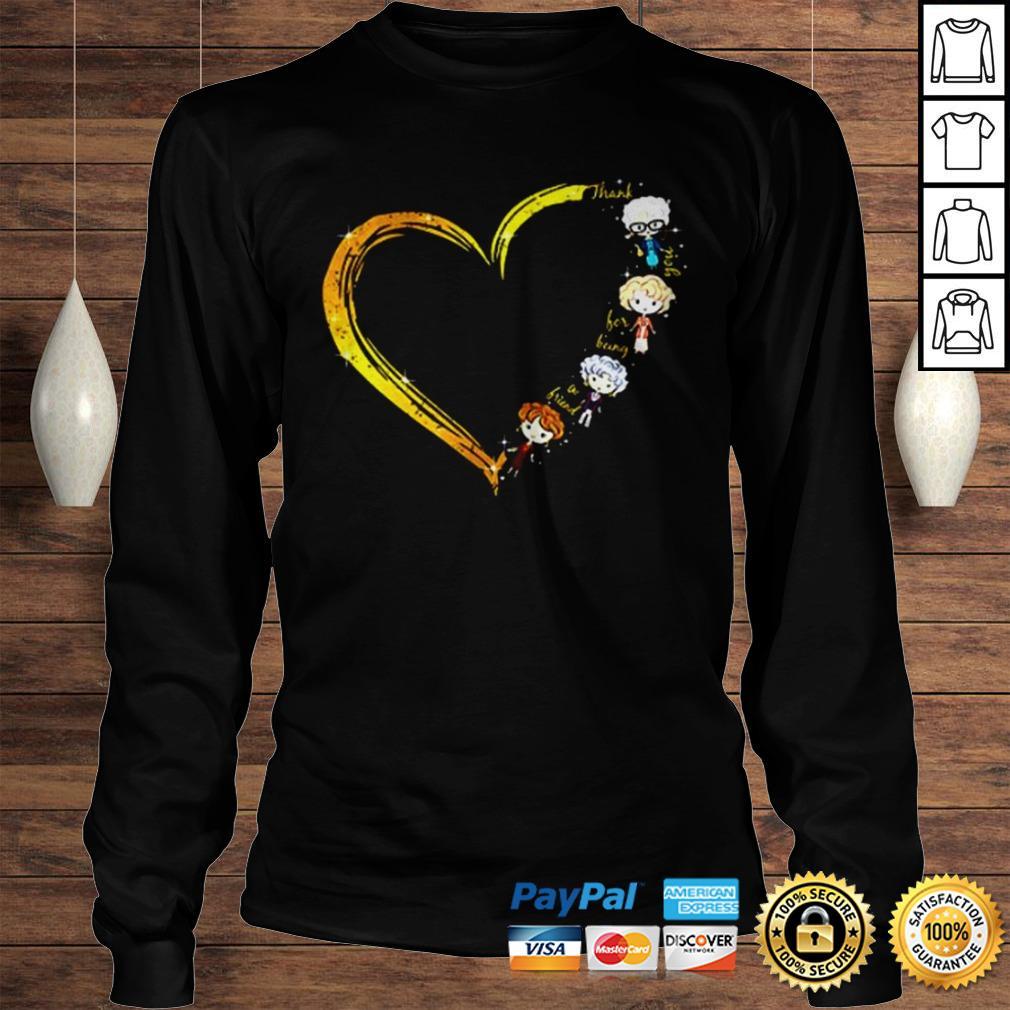 Thank you for being a friend heart The Golden Girls shirt Longsleeve Tee Unisex