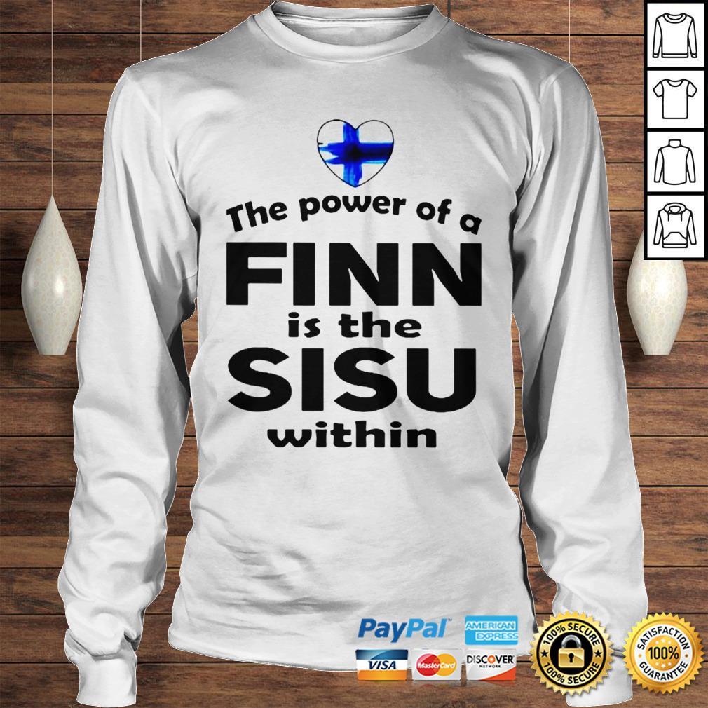 The power of a dinn is the sisu within shirt Longsleeve Tee Unisex