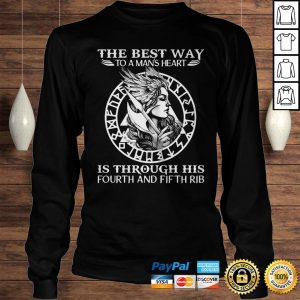 Viking The Best Way To A Mans Heart Is Through His Fourth And Fifth Rib Hoodie Longsleeve Tee Unisex