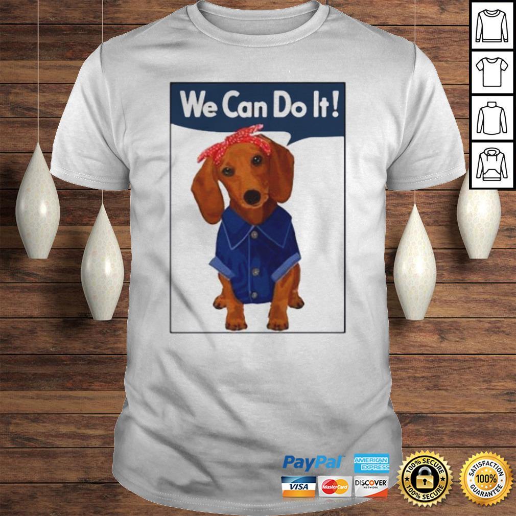 Daschund We Can Do It Shirt