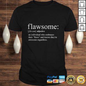 Flawsome an individual who embraces their flaws shirt Shirt