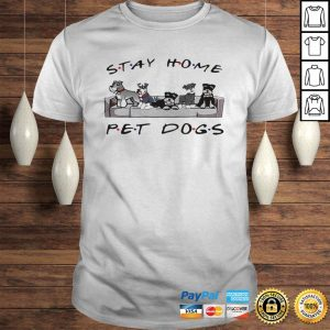 Friends stay home pet dogs Tee Shirts Shirt
