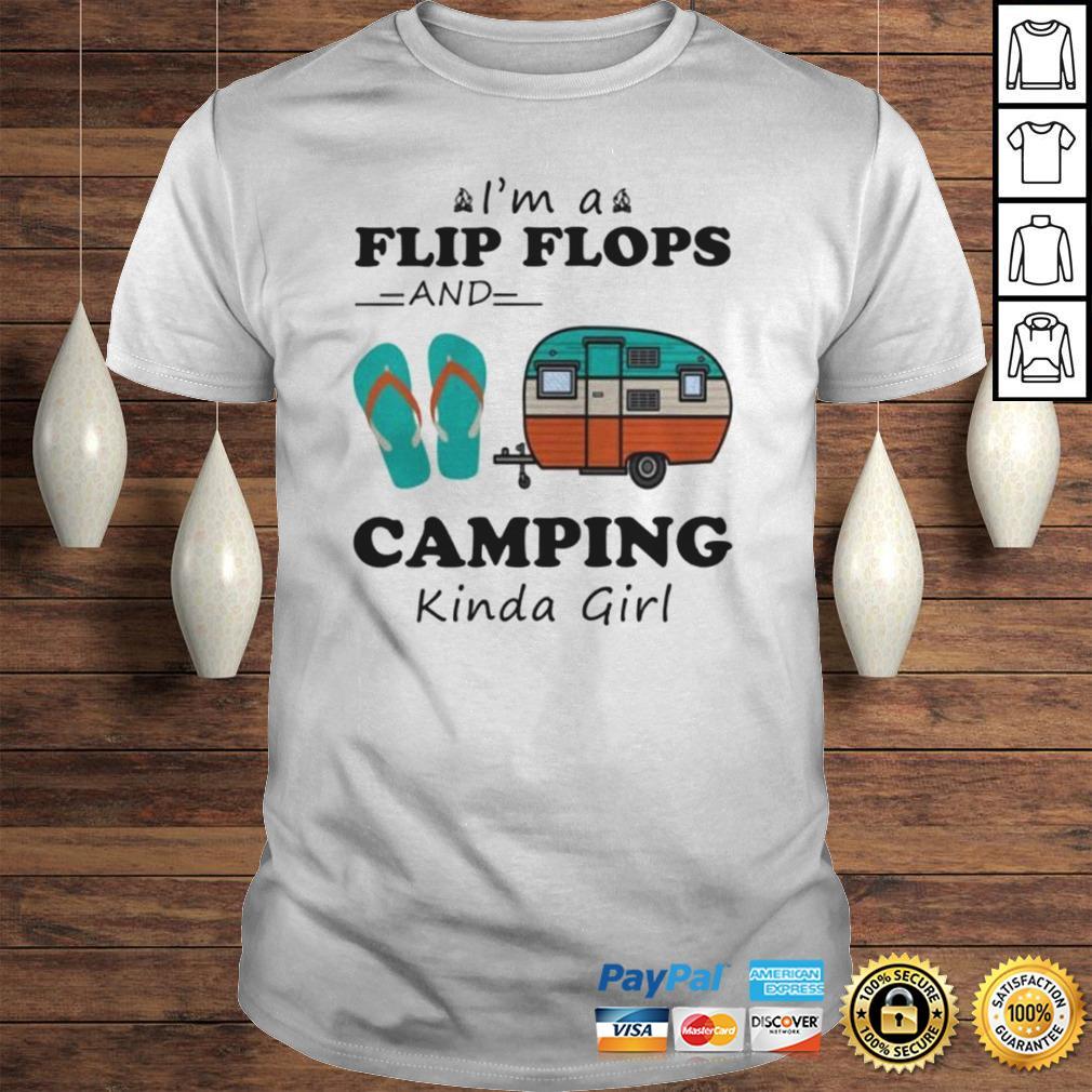Im A Flip Flops And Camping Kinda Girl Shirt TShirt