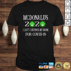 Mcdonalds 2020 I Cant Continue My Work For Covid19 shirts Shirt