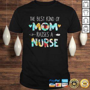 Official The best kind of mom raises a Nurse shirt