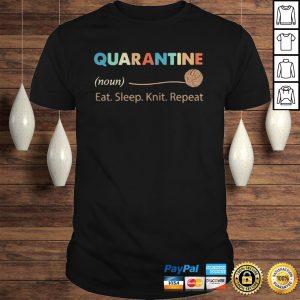 Quarantine Noun Eat Sleep Knit Repeat Shirt Shirt