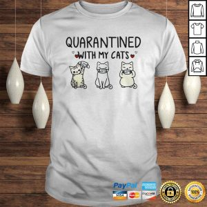 Quarantined With My Cats shirt Shirt
