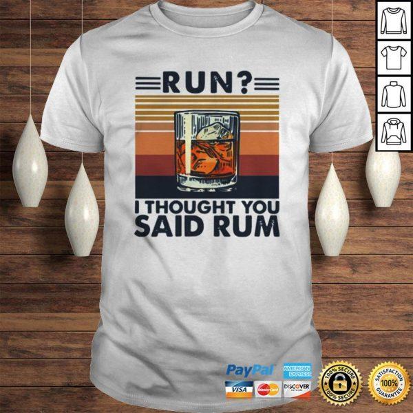 Run I Thought You Said Rum Vintage Shirt Shirt
