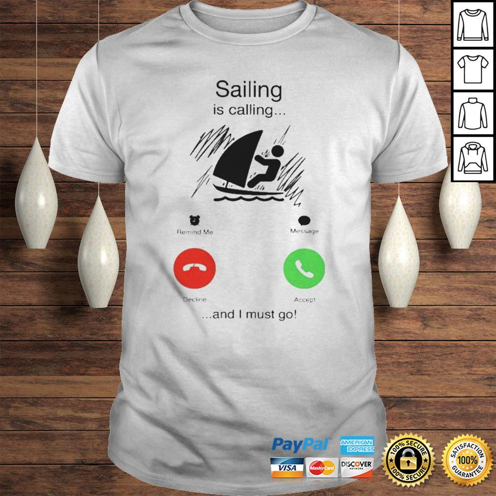 Sailing is calling and i must go shirt
