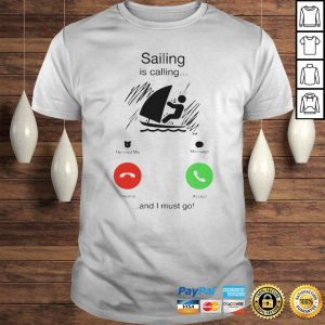 Sailing is calling and i must go shirt Shirt