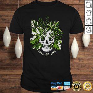 Skull Full Of Life Shirt Shirt