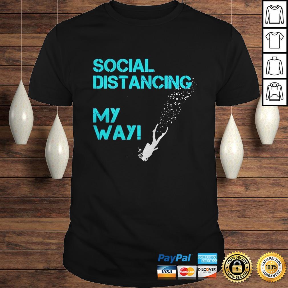 Social Distancing My Way shirt