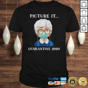 Sophia Petrillo The Golden Girls Face Mask Picture It Quarantine 2020 Shirt Shirt
