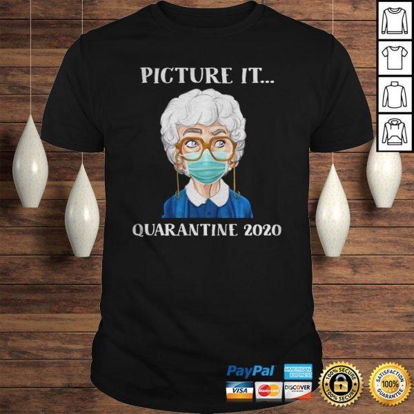 Sophia Petrillo The Golden Girls Face Mask Picture It Quarantine 2020 Shirt Shirt