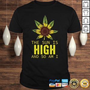 Sunflower the sun is high and so am I shirt Shirt