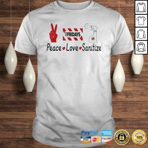 TGI fridays peace love sanitize shirt Shirt