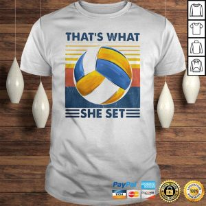 Thats What She Set Volleyball Vintage shirt Shirt
