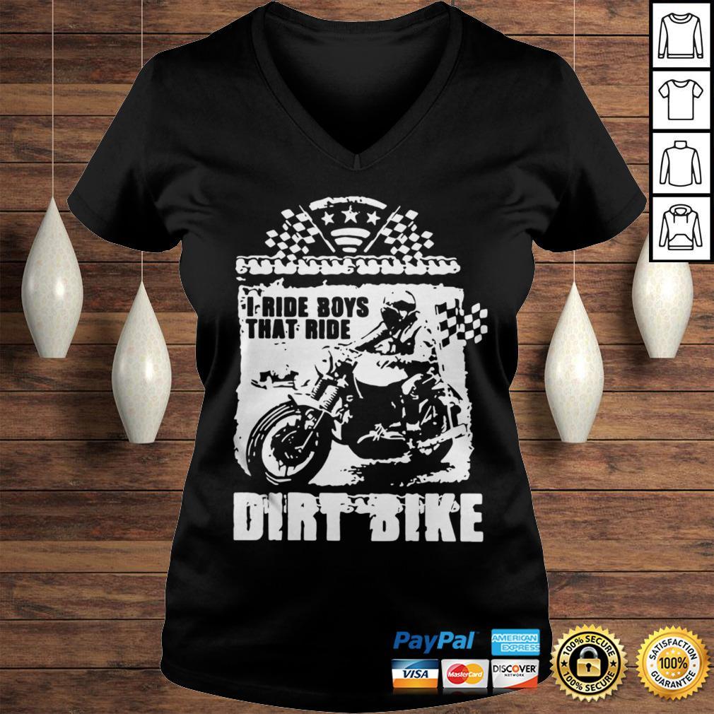 I Ride Boys That Ride Dirt Bike Shirt Ladies V-Neck