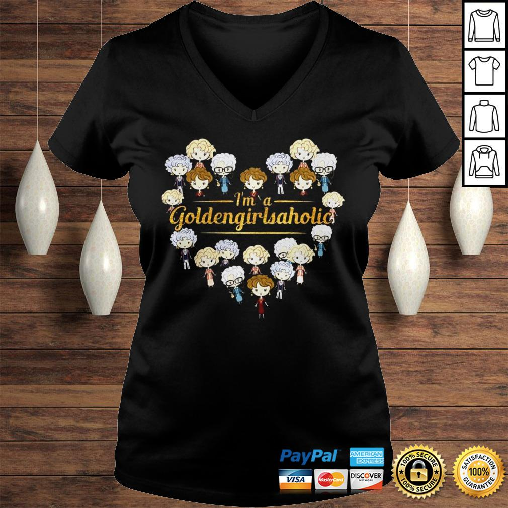 Im A Goldengirlsaholic Shirt Ladies V-Neck
