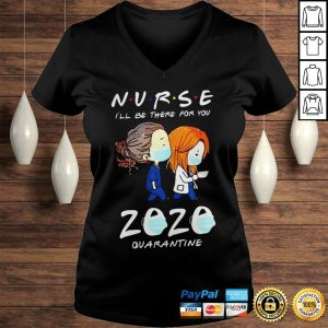 Nurse ill be there for you 2020 mask quarantine shirt Ladies V-Neck
