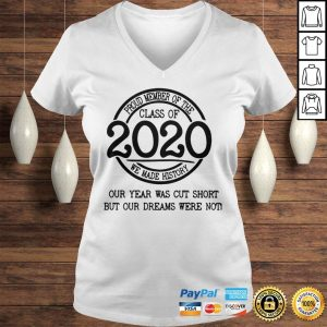 Proud member of the class of 2020 we made history our year was cut short shirt Ladies V-Neck