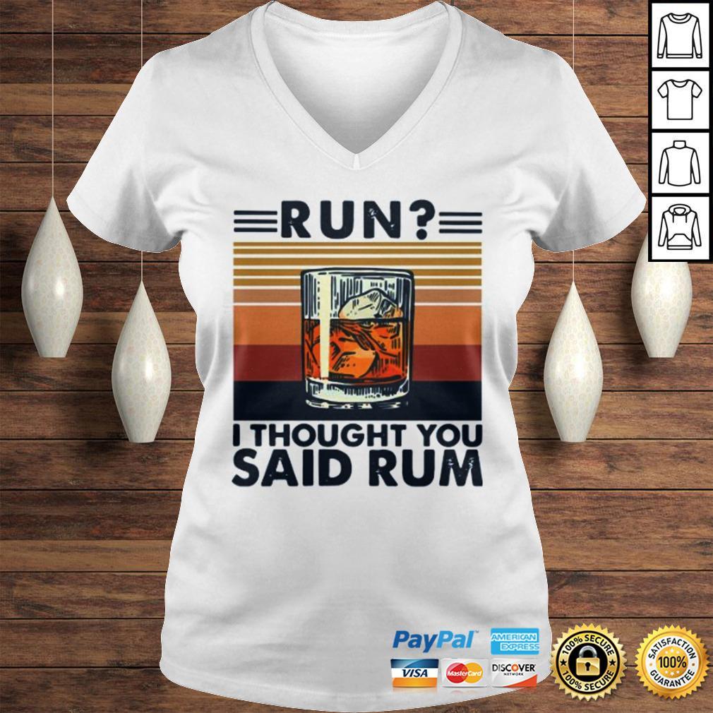 Run I Thought You Said Rum Vintage Shirt Ladies V-Neck