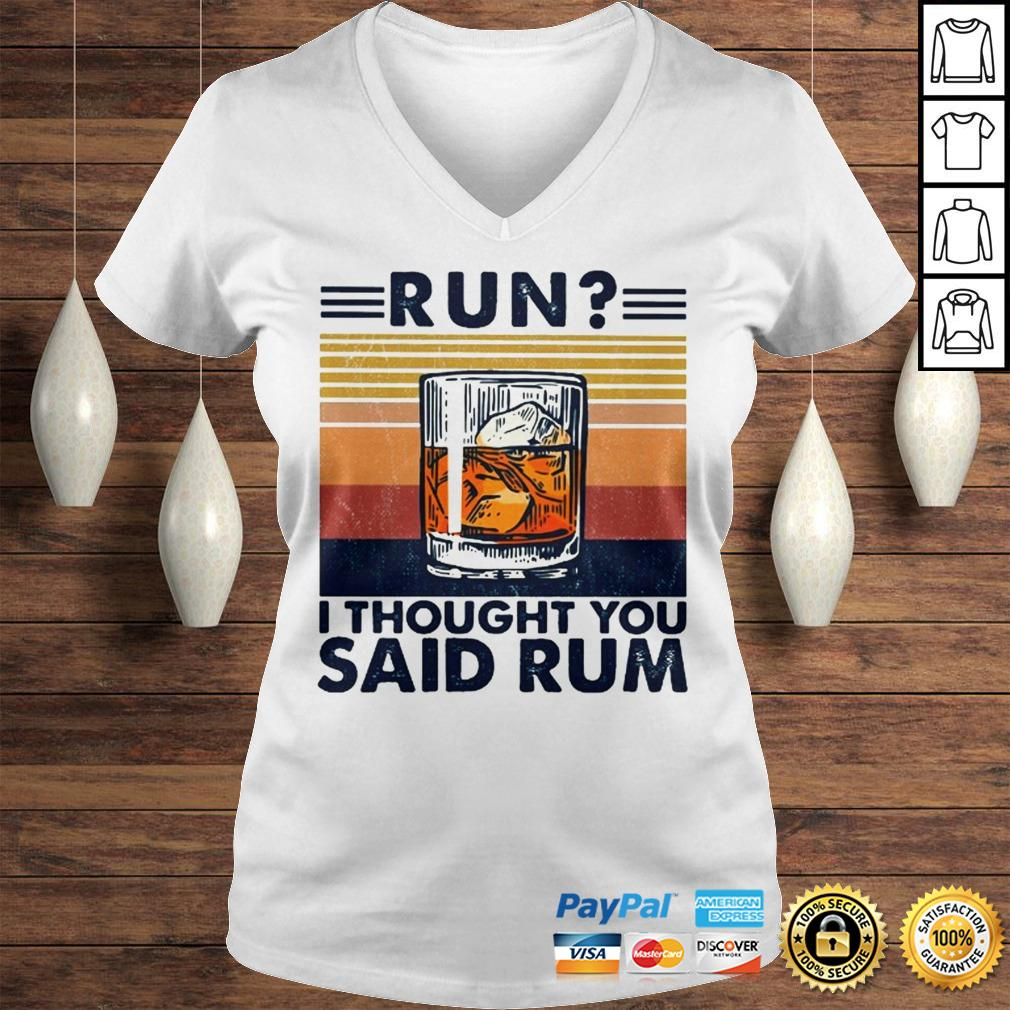 Run I thought you said rum Wine vintage shirt Ladies V-Neck