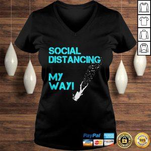 Social Distancing My Way shirt Ladies V-Neck