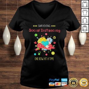Surviving social distancing one row at a time shirt Ladies V-Neck