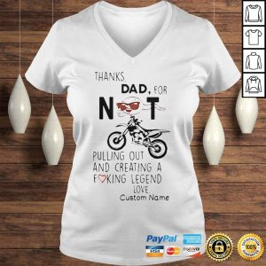Thank dad for not pulling out and creating a fucking legend love shirt Ladies V-Neck