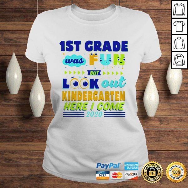 1ST Grade Was Fun But Look Out Kindergarten Here I Come 2020 Shirt Classic Ladies Tee