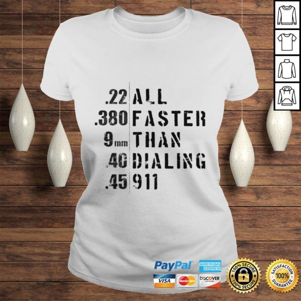 All faster than dialing 911 shirt Classic Ladies Tee